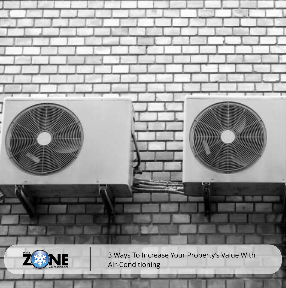 3 Ways to increase your property's value with air conditioning