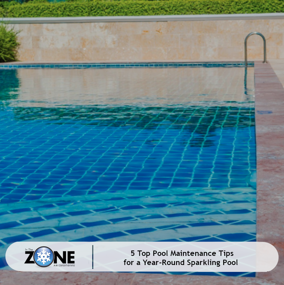 5 Top Pool Maintenance Tips for a Year-Round Sparkling Pool